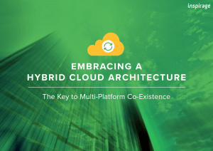 Embracing a Hybrid Cloud Architecture