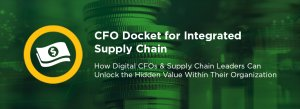 CFO Docket for Integrated Supply Chain